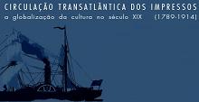 Circulação Transatlântica dos Impressos